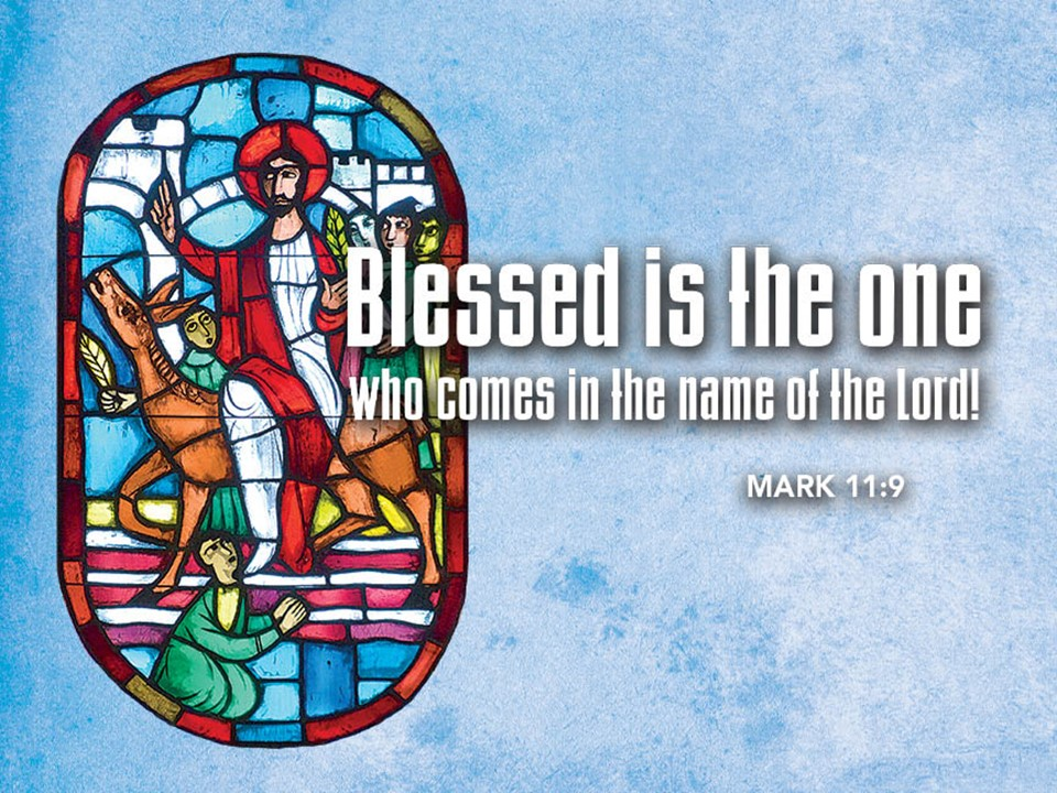 Word for the Week - Sunday, March 28, 2021 - Sunday of the Passion / Palm Sunday and Seasonal Theme